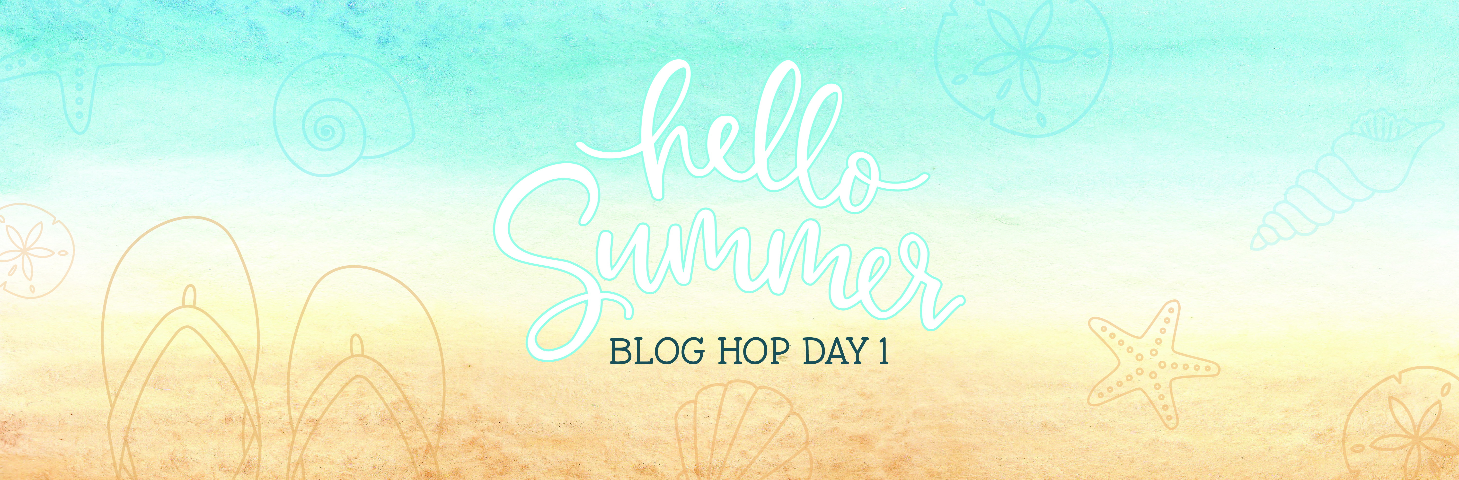 Copy of Hello Summer Blog Hop Day 1 Banner-01